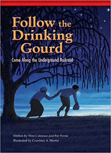 Follow the Drinking Gourd: Come Along the Underground Railroad ...