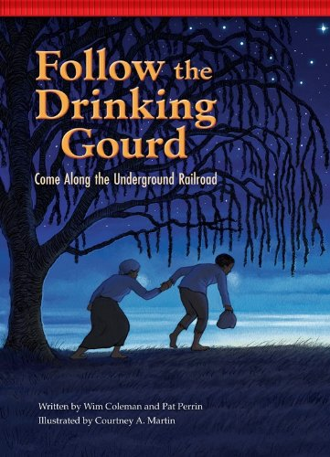 Download Follow the Drinking Gourd: Come Along the Underground Railroad (Setting the Stage for Fluency) pdf