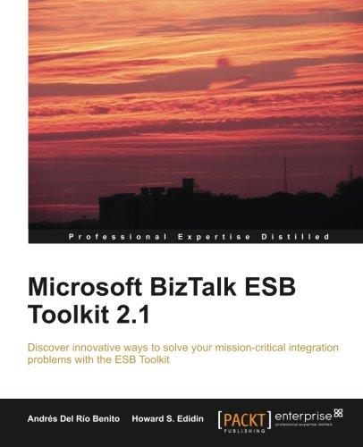 Microsoft BizTalk ESB Toolkit 2.1 by Andrés Del Río Benito , Howard S. Edidin, Publisher : Packt Publishing