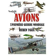 AVIONS DE LA PREMIÈRE GUERRE MONDIALE                                   (French Edition)