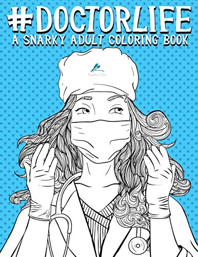 Pdf Crafts Doctor Life: A Snarky Adult Coloring Book