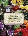 Almanach gourmand des jardins d'autrefois : Fruits et légumes d'hier et d'aujourd'hui, Recettes traditionnelles par Deschildre