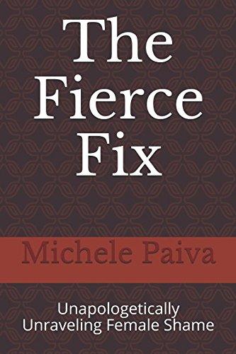 BEST The Fierce Fix: Unapologetically Unraveling Female Shame<br />[E.P.U.B]