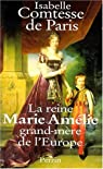 La reine Marie-Amélie : Grand-mère de l'Europe par d'Orléans et Bragance
