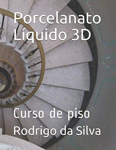 Porcelanato Lquido 3D: Curso de piso (Portuguese Edition)