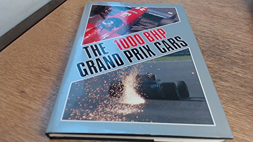 The 1000 BHP Grand Prix cars (A Foulis motoring book)