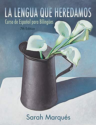 La lengua que heredamos: Curso de español para bilingües (Spanish Edition)