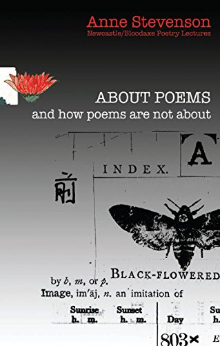 About Poems: and how poems are not about (Bloodaxe Poetry Lectures)