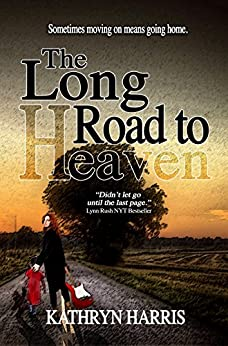 The Long Road to Heaven by [Harris, Kathryn]