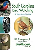 South Carolina Birdwatching - A Year-Round Guide, Bill Thompson and Bird Watcher's Digest Staff, 1591861012