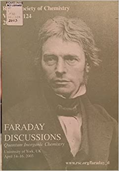 Quantum Inorganic Chemistry: Faraday Discussions No 124