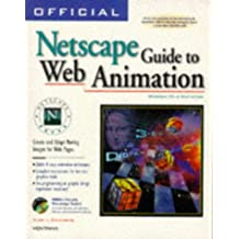 Official Netscape Guide to Web Animation: Windows 95 & Macintosh