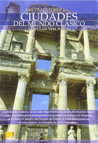 Breve Historia De Las Ciudades Del Mundo Clasico (Breve Historia / Brief History) (Spanish Edition)