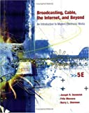 Broadcasting, Cable, the Internet and Beyond, Joseph R. Dominick and Barry L. Sherman, 0072493836