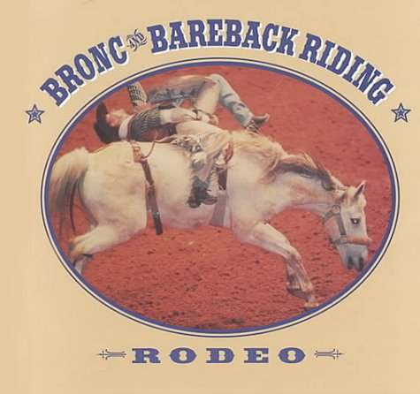 Riding Bareback - Bronc and Bareback Riding: Rodeo (Rodeo Discovery Library)