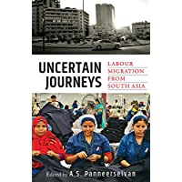 Uncertain Journeys: Labour Migration from South Asia