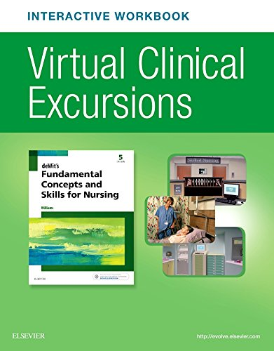 Virtual Clinical Excursions Online and Print Workbook for deWit's Fundamental Concepts and Skills for Nursing, 5e by Saunders