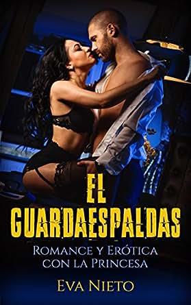El Guardaespaldas: Romance y Erótica con la Princesa