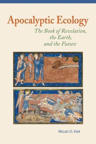 Read Online Apocalyptic Ecology: The Book of Revelation, the Earth, and the Future ebook