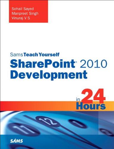 Sams Teach Yourself SharePoint 2010 Development in 24 Hours: Sams Teac Your Shar 2010 Deve (Electronics Teac)