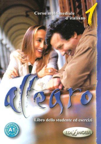 Allegro - Libro dello studente ed esercizi (Corso multimediale d'italiano 1)