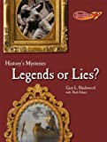 Legends or Lies?, Gary L. Blackwood and Ruth Siburt, 0761443592