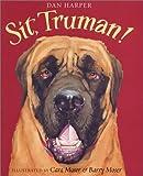 Sit, Truman!, Dan Harper, 0152026169