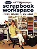 F&W Publications How to Organize Your Scrapbook Workspace