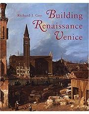 Building Renaissance Venice: Patrons, Architects, and Builders
