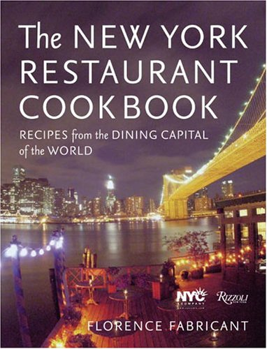 The New York Restaurant Cookbook: Recipes from the Dining Capital of the - The Mall Directory Garden