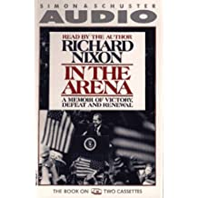 In the Arena: A Memoir of Victory, Defeat and Renewal/Audio Cassette