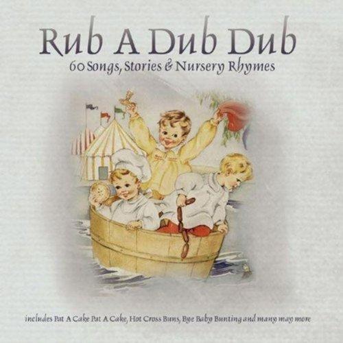 RUB A DUB DUB 60 Songs, Stories & Nursery Rhymes by Various (2008-08-03)