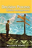 Decision Process Quality Management, William D. Mawby, 0873896335