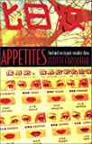 Appetites : Food and Sex in Post-Socialist China, Farquhar, Judith, 0822329069
