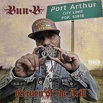 202c27b2d340c Bun B - Return Of The Trill - Amazon.com Music