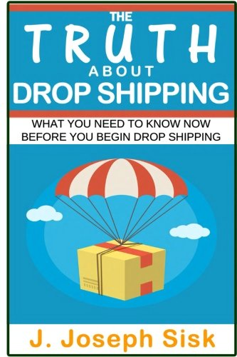 Dropshipping  The Truth About Drop Shipping  What You Need To Know Now Before You Begin Drop Shipping
