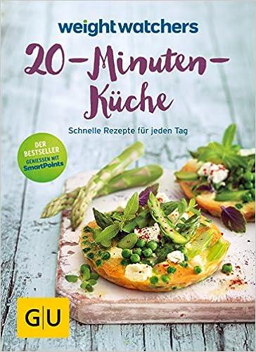 Weight Watchers 20-Minuten-Küche: Schnelle Rezepte für jeden ...