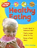 Healthy Eating, Claire Llewelyn, 1595661921
