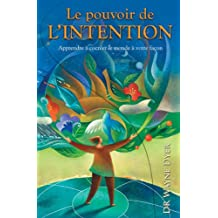 Le pouvoir de l'intention - Edition special
