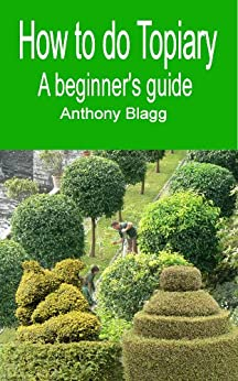 How to do Topiary: A Beginners Guide by [Blagg, Anthony]