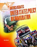 America Debates United States Policy on Immigration, Renee Ambrosek, 1404219242