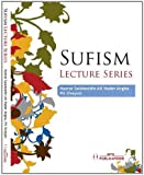 Sufism Lecture Series Sufism, Sufism and Peace, Sufism and Knowledge, Sufism and Wisdom, Sufism and Islam