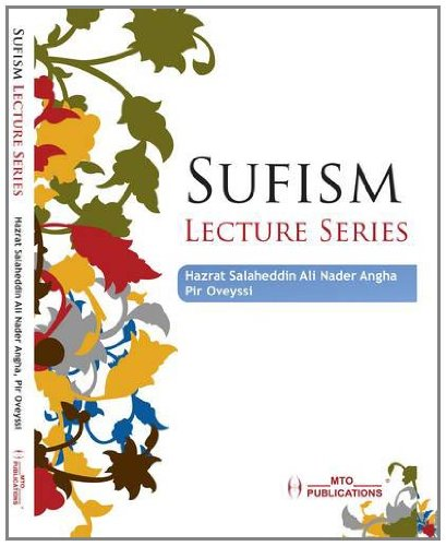Sufism Lecture Series Sufism, Sufism and Peace, Sufism and Knowledge, Sufism and Wisdom, Sufism and Islam ebook