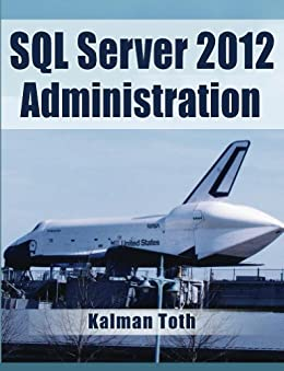 SQL Server 2012 Administration by [Toth, Kalman]