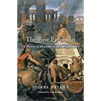 The First European: A History of Alexander in the Age of Empire