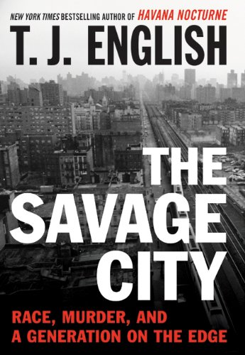 The Savage City: Race, Murder, and a Generation on the Edge cover