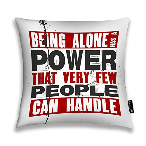 Throw Pillow Covers Being Alone Has Power That Very Few People Can Handle Home Decorative Throw Pillowcases Couch Cases 26