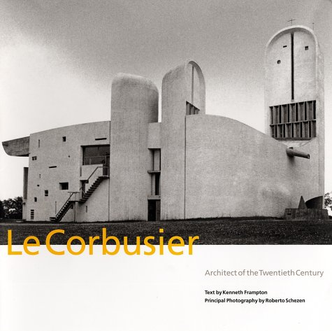 Le Corbusier: Architect of the Twentieth Century