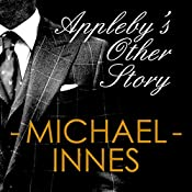 Appleby's Other Story: An Inspector Appleby Mystery | Michael Innes