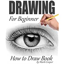 Drawing for Beginner: How to Draw Book, Easy Step-by-Step Drawing tutorials, Learn to Draw Realistic Drawings, The Ultimate Guide for Drawing, Sketching, ... Draw, Realism, Graphite (English Edition)